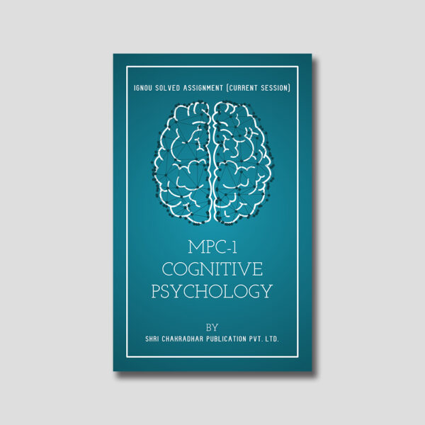IGNOU MPC 001 Solved Assignment (Cognitive Psychology Learning and Memory)