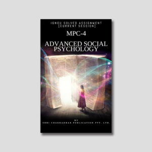 IGNOU MPC 004 Solved Assignment (Advanced Social Psychology)