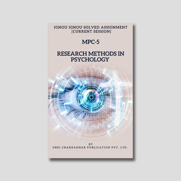 IGNOU MPC 005 Solved Assignment (Research Methods in Psychology)