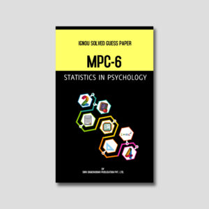 IGNOU MPC 006 Solved Guess Papers (Statistics in Psychology)