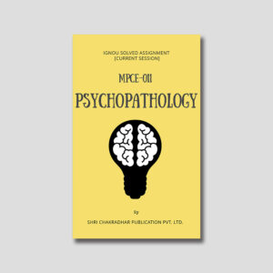 IGNOU MPCE 011 Solved Assignment (Psychopathology)