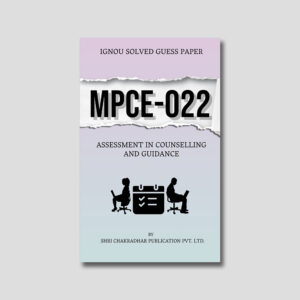 IGNOU MPCE 022 Solved Guess Papers (Assessment in Counseling and Guidance)