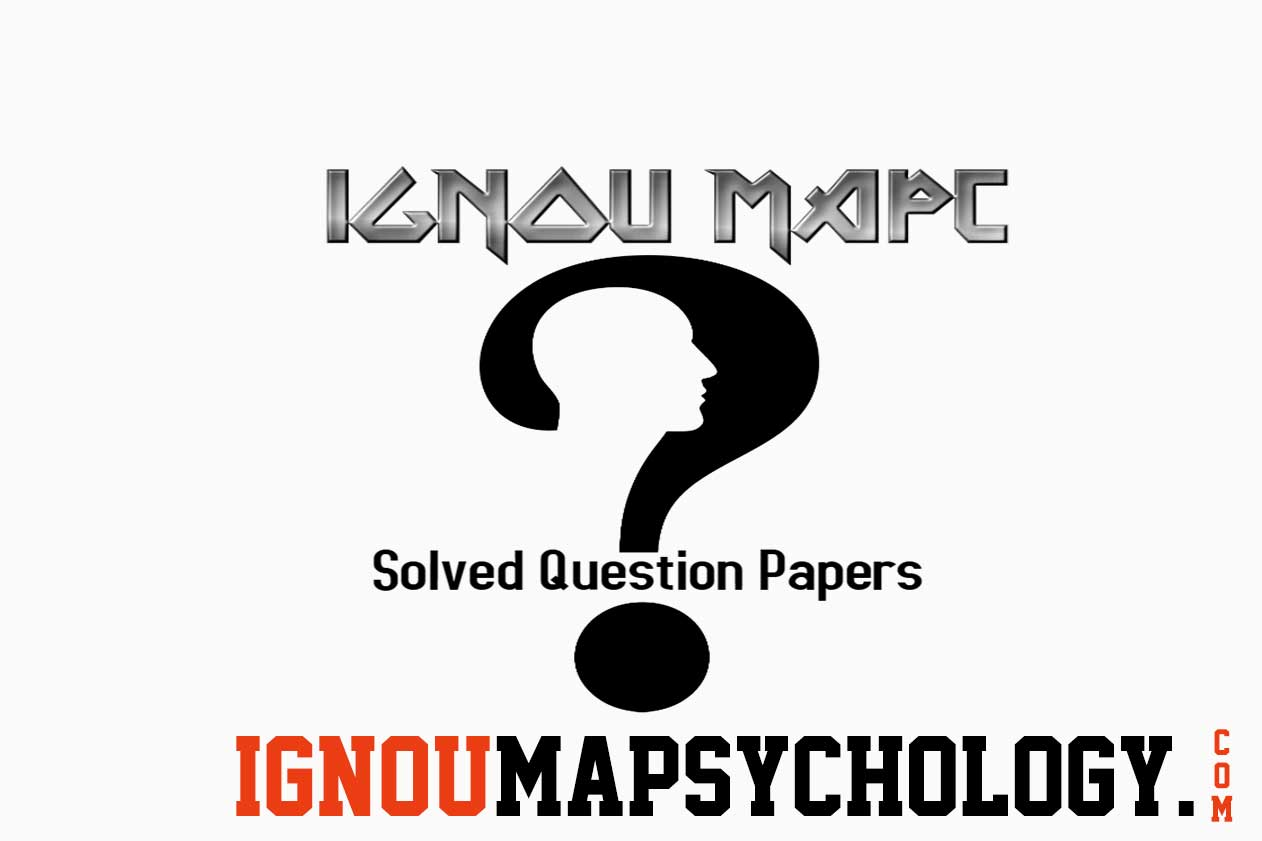 IGNOU MAPC Solved Question Papers